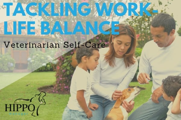better work-life balance for veterinarians family with dog