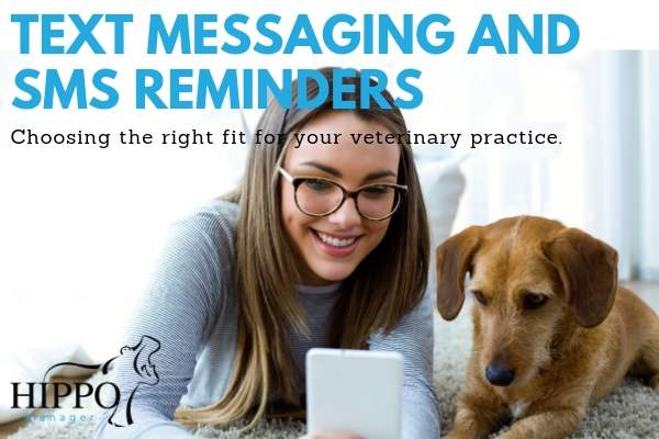 text messaging and sms reminders for veterinary practice client communications